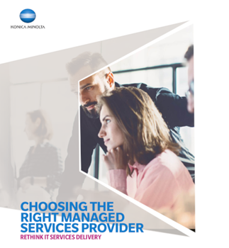 Konica Minolta Choosing the Right Managed Services Provider