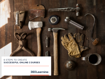 360learning 6 Steps to Create Successful Online Courses