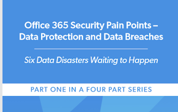 CoreView Office 365 Security Pain Points –  Data Protection and Data Breaches