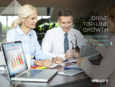 VMWare Drive Top-Line Growth: 6 Best Practices for Modernising Financial Services IT