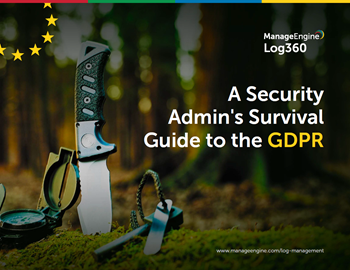 ManageEngine A Security Admin's Survival Guide to the GDPR