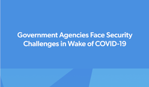 CoreView Government Agencies Face Security Challenges in Wake of COVID-19