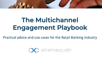 The Multichannel Engagement Playbook: Retail Banking Industry