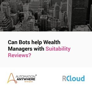 RCloud Can Bots help Wealth Managers with Suitability Reviews?