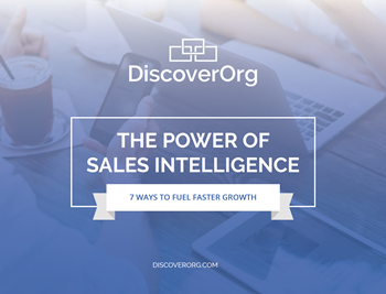 DiscoverOrg The Power of Sales Intelligence
