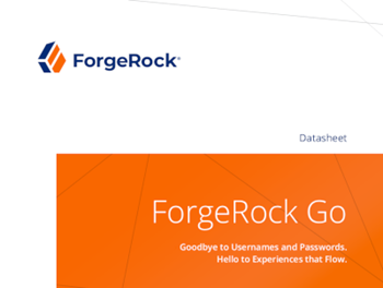 ForgeRock  ForgeRock Go – Goodbye to Usernames and Passwords