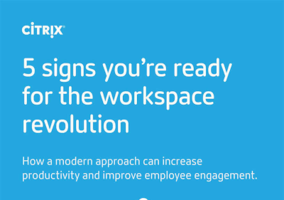 Citrix 5 Signs You're Ready for the Workspace Revolution