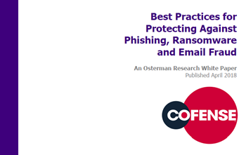 Cofense Best Practices for Protecting Against Phishing, Ransomware and Email Fraud