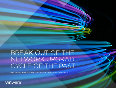 VMware Break Out of the Network Upgrade Cycle of the Past