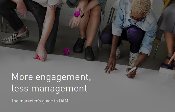 Bynder More Engagement, Less Management: The Marketer's G