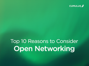 Cumulus Top 10 Reasons to Consider Open Networking