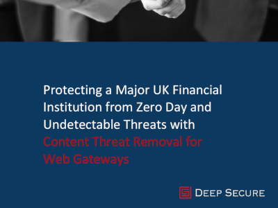 Deep Secure Protecting a Major Financial Institution from Undetectable Threats