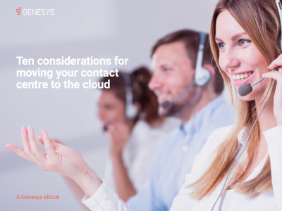 Genesys 10 Considerations for Moving Your Contact Center to the Cloud