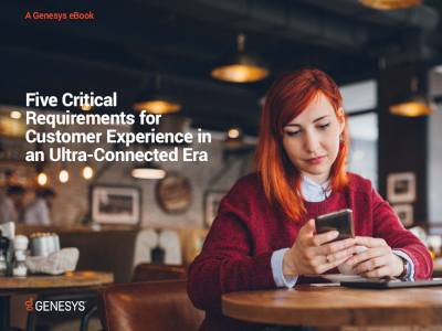 5 Critical Requirements for Customer Experience in an Ultra-Connected Era