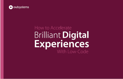 OutSystems How To Accelerate Brilliant Digital Experiences With Low-Code