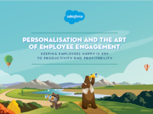 salesforce Personalisation and the Art of Employee Engagement