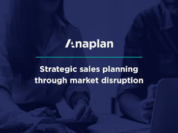 Anaplan - Strategic Sales Planning Through Market Disruption