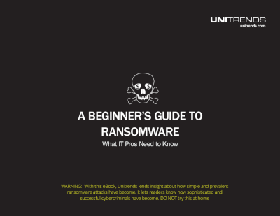 Unitrends A Beginner's Guide to Ransomware