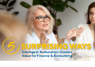 Kofax 5 Surprising Way Intelligent Automation Creates Value for Finance & Accounting