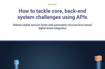 How to Tackle Core, Back-End System Challenges Using APIs