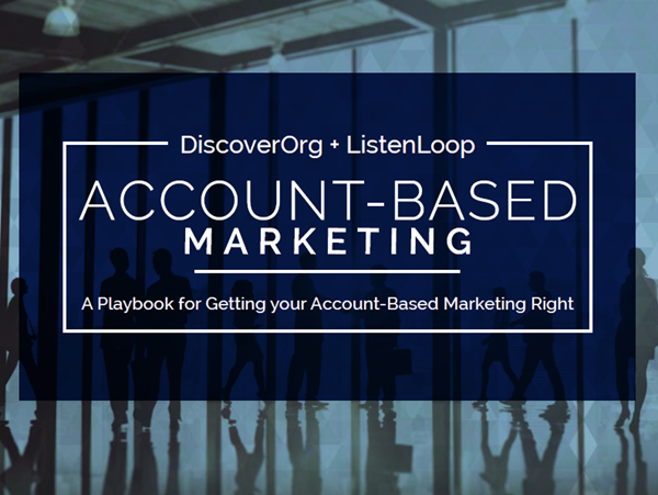 DiscoverOrg Account-Based Marketing (ABM) is a Strategy, Not a Solution