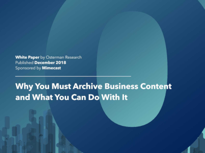 Mimecast Why You Must Archive Business Content And What You Can Do With It