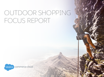 salesforce Outdoor Shopping Focus Report