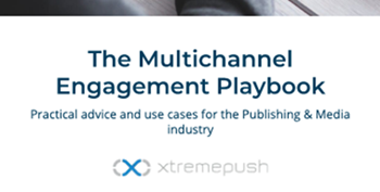 The Multichannel Engagement Playbook: Publishing & Media Industry