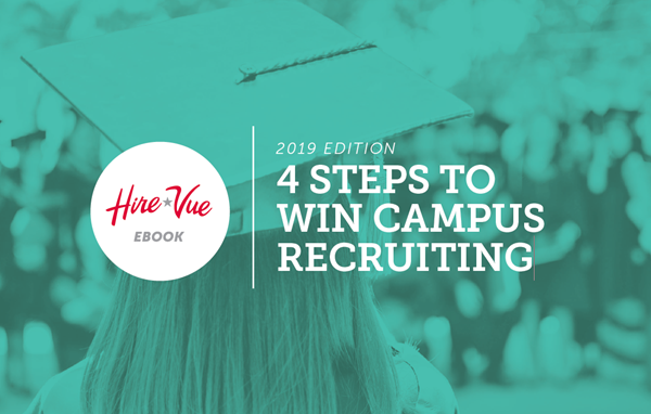 HireVue 4 Steps to Win Campus Recruiting