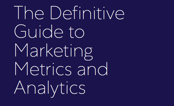 Marketo The Definitive Guide to Marketing Metrics and Analytics