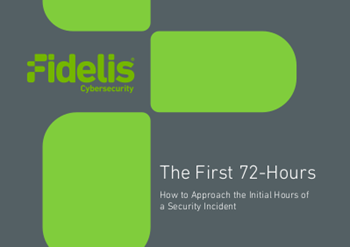 Fidelis Cybersecurity The First 72-Hours: How to Approach the Initial Hours of a Security Incident