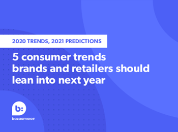 Bazaarvoice 5 Consumer Trends Brands and Retailers Should Lean into Next Year