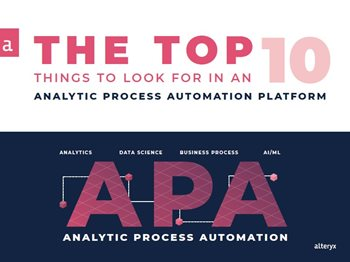 The Top 10 Things to Look for in an Analytic Process Automation Platform