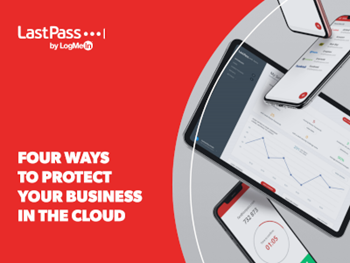 LastPass 4 Ways to Protect Your Business in the Cloud