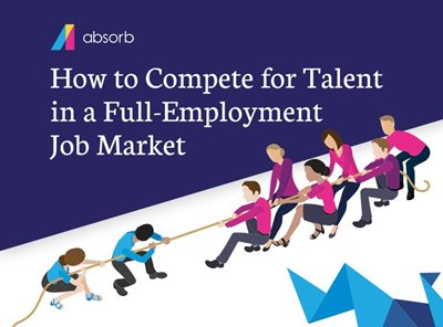 Absorb LMS How to Compete for Talent in a Full-Employment Job Market