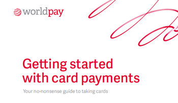 Worldpay The No-Nonsense Guide to Taking Card Payments