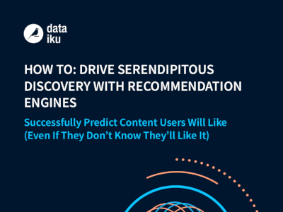 Dataiku How to Drive Serendipitous Discovery with Recommendation Engines