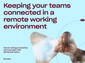Keeping Your Teams Connected in a Remote Work Environment