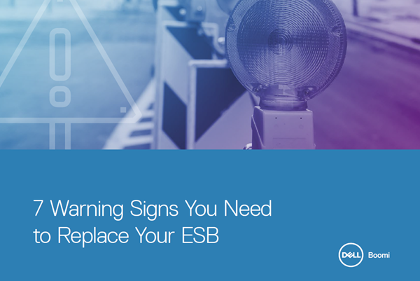 Dell Boomi7 Warning Signs You Need to Replace Your ESB