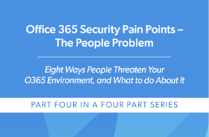 CoreView Office 365 Security Pain Points – The People Problem