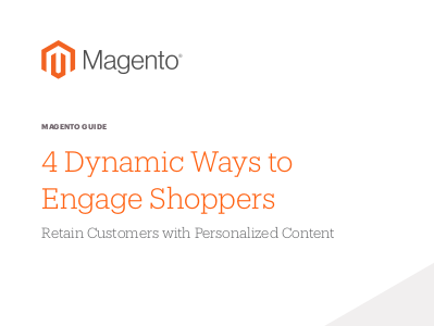 Magento 4 Dynamic Ways to Engage Shoppers