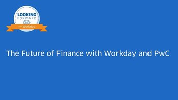 The Future of Finance with Workday and PwC