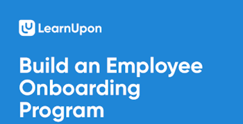 Build an Employee Onboarding Program With a Learning Management System