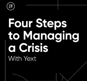Yext Four Steps to Managing a Crisis
