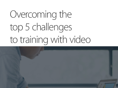 PanoptoOvercoming The Top 5 Challenges to Training with Video