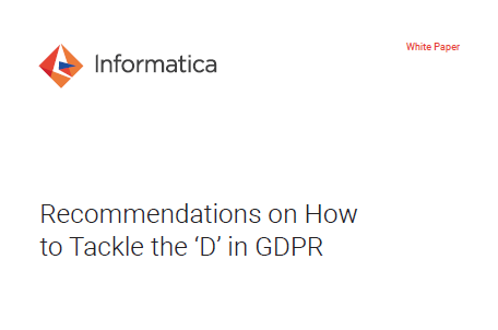 Informatica Recommendations on How to Tackle the 'D' in GDPR