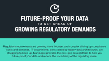 MarkLogic Future-Proof Your Data to Get Ahead of Growing Regulatory Demands