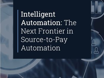 Intelligent Automation: The Next Frontier in Source-to-Pay Automation