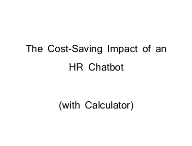 The Cost-Saving Impact of an HR Chatbot