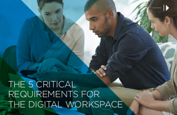 VMware The 5 Critical Requirements for the Digital Workspace